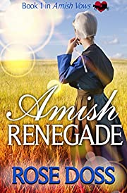 Amish Renegade: Amish Romance (An Amish Vows Romance, Book 1)