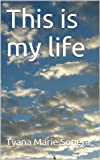 This is my life (English Edition)