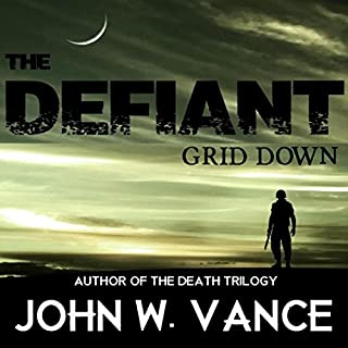 The Defiant: Grid Down                   By:                                                                                                                                 John W. Vance                               Narrated by:                                                                                                                                 Joseph Morton                      Length: 6 hrs and 15 mins     653 ratings     Overall 4.2