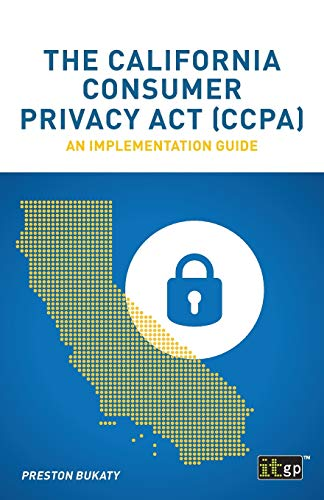 Compare Textbook Prices for The California Consumer Privacy Act CCPA: An implementation guide  ISBN 9781787781320 by Bukaty, Preston