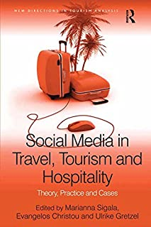Social Media in Travel, Tourism and Hospitality: Theory, Practice and Cases (New Directions in Tourism Analysis) (English Edition)