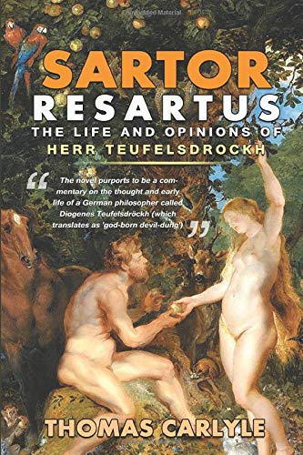 Sartor Resartus : The Life and Opinions of Herr Teufelsdrockh : Classic Edition With Original Illustrations