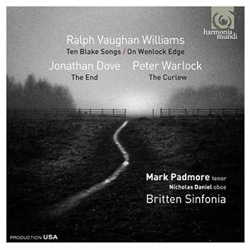 Ralph Vaughan Williams: Ten Blake Songs; On Wenlock Edge - Jonathan Dove: The End - Peter Warlock: The Curlew