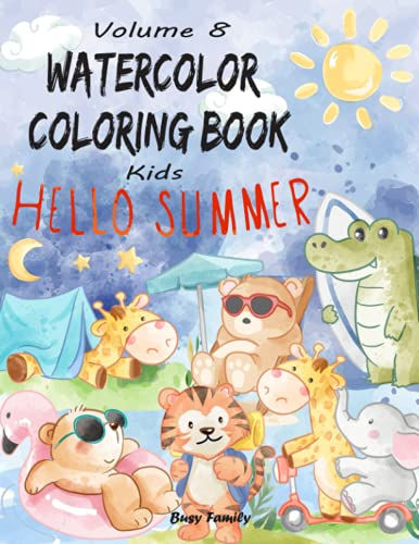 Watercolor Coloring Book Kids: (Volume 8: Hello Summer) 12 ADORABLE Coloring Pages + 12 Inspiring REFERENCE Pages (Complete with Shading) for Kids to ... Way! (Watercolor Coloring Books for Kids)