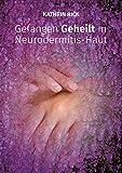 Gefangen Geheilt in Neurodermitis-Haut - Kathrin Rick