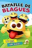 Bataille de blagues. Tu ris, un gage.: Jeu pour enfants. Livre de 200 blagues + gages. Fous rires garantis. Bonus : cartes pour écrire tes propres blagues.
