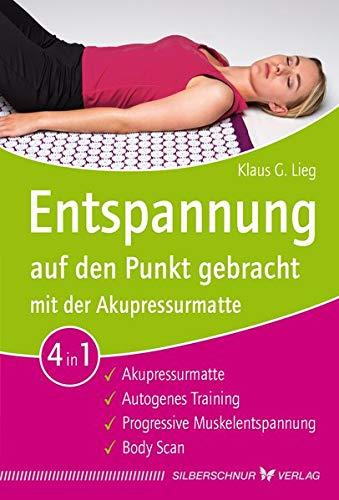 Preisvergleich Produktbild Entspannung auf den Punkt gebracht mit der Akupressurmatte: Autogenes Training / Progressive Muskelentspannung / Bady Scan