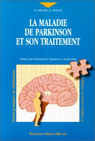 La maladie de parkinson et son traitement, 2e édition