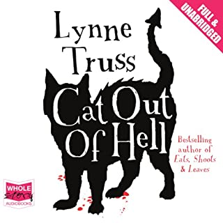 Cat Out of Hell                   By:                                                                                                                                 Lynne Truss                               Narrated by:                                                                                                                                 Mike Grady                      Length: 5 hrs and 13 mins     107 ratings     Overall 4.0