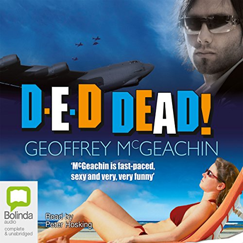 D-E-D Dead!                   By:                                                                                                                                 Geoffrey McGeachin                               Narrated by:                                                                                                                                 Peter Hosking                      Length: 5 hrs and 57 mins     53 ratings     Overall 4.3