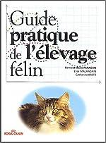 Guide pratique de l'élevage félin de Bernard-Marie Paragon