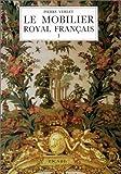 Le mobilier royal français, 2e édition. Meubles de la couronne conservés en France, tome 1