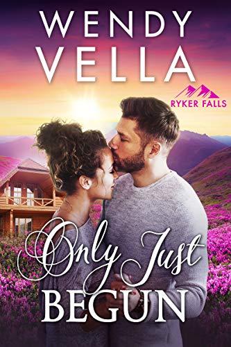 Only Just Begun (Ryker Falls Book 4) (English Edition)