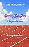 Running Your Race: A Weekly Devotional Journal for First Year College Student's