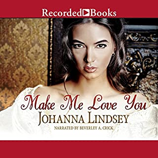 Make Me Love You                   By:                                                                                                                                 Johanna Lindsey                               Narrated by:                                                                                                                                 Beverley A. Crick                      Length: 9 hrs and 39 mins     13 ratings     Overall 4.2