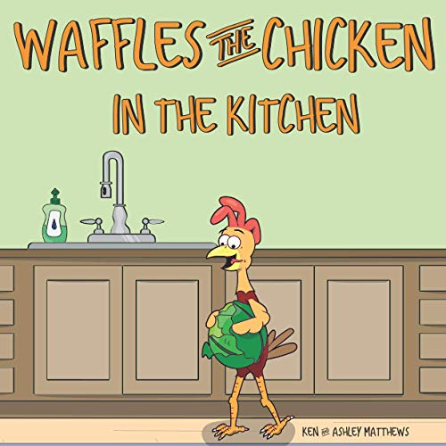 Waffles the Chicken in the Kitchen