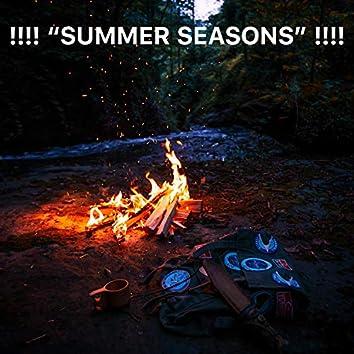 "!!!! "" Summer Seasons"" !!!!"
