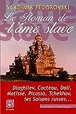 Le roman de l'âme slave (grands caractères) - Editions de la Loupe - 20/05/2010