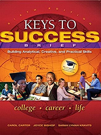 Keys to Success: Building Analytical, Creative and Practical Skills + New Mystudentsuccesslab Update Access Card