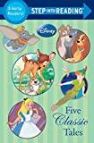 Five Classic Tales (Disney Classics) (Step into Reading)