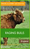 Raging Bulls - Wild Heart Gathering, West Sussex, England (Travel & Learn with Kids'n'Go) (English Edition)