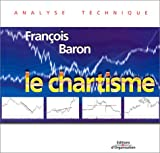Le chartisme. Méthodes et stratégies pour gagner en Bourse