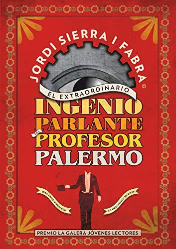 El extraordinario ingenio parlante del Profesor Palermo (Libros digitales)