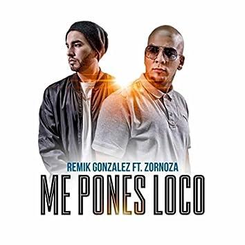 Me Pones Loco (feat. Zornoza)