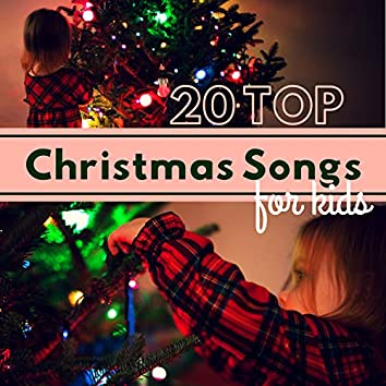 20 TOP Christmas Songs for Kids - Timeless Classics for Children & Babies Waiting for Santa