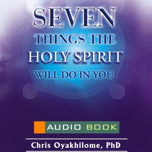 7 Things the Holy Spirit Will Do in You audiobook cover art