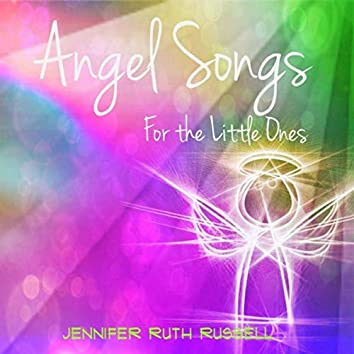 Angel Songs for the Little Ones