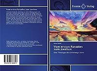 Vom ersten Paradies zum zweiten: Eine Theologie des Unterwegs-Seins