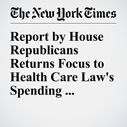 Report by House Republicans Returns Focus to Health Care Law's Spending Authority audiobook cover art