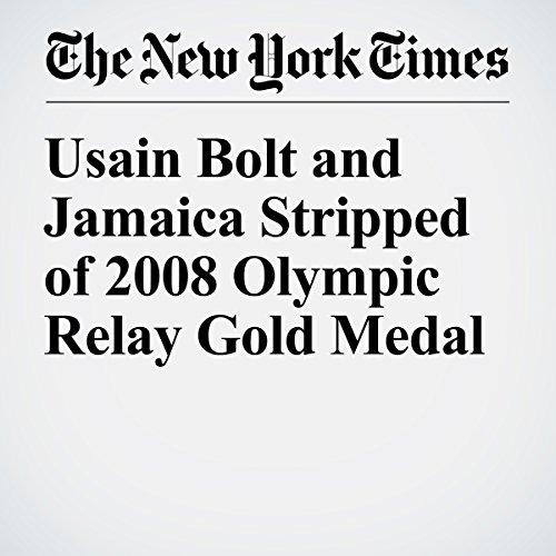 Usain Bolt and Jamaica Stripped of 2008 Olympic Relay Gold Medal copertina