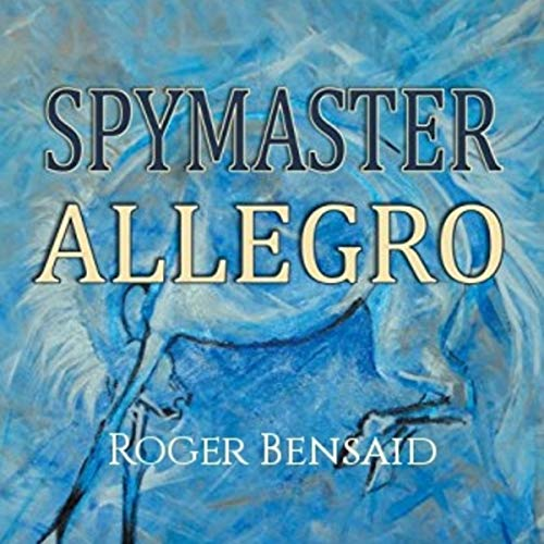 Spymaster Allegro                   By:                                                                                                                                 Roger Bensaid                               Narrated by:                                                                                                                                 Peter Pollock                      Length: 15 hrs and 50 mins     Not rated yet     Overall 0.0