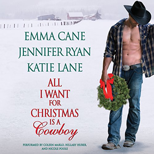 All I Want for Christmas Is a Cowboy                   De :                                                                                                                                 Jennifer Ryan,                                                                                        Katie Lane,                                                                                        Emma Cane                               Lu par :                                                                                                                                 Coleen Marlo,                                                                                        Hillary Huber,                                                                                        Nicole Poole                      Durée : 5 h et 29 min     Pas de notations     Global 0,0