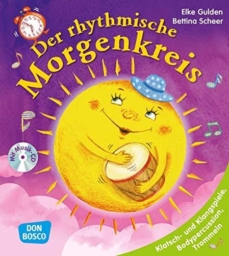 Der rhythmische Morgenkreis, m. Audio-CD: Klatsch- und Klangspiele, Bodypercussion, Trommeln (Morgenkreis in der Kita. Gemeinsam gut gelaunt durchstarten)