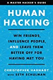 Human Hacking - Win Friends, Influence People, and Leave Them Better Off for Having Met You