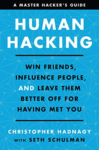 Human Hacking: Win Friends, Influence People, and Leave Them Better Off for Having Met You (English Edition)