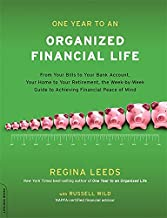 One Year to an Organized Financial Life: From Your Bills to Your Bank Account, Your Home to Your Retirement, the Week-by-W...