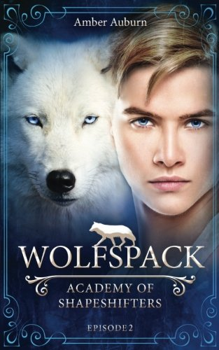 Wolfspack (Academy of Shapeshifters, Band 2)
