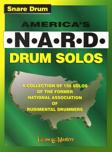 America\'s Nard Drum Solos: A Collection of 150 Solos of the Former National Association of Rudimental Drummers