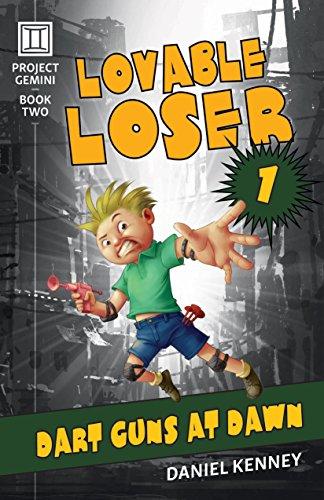 Lovable Loser 1: Dart Guns At Dawn (Project Gemini Book 2)