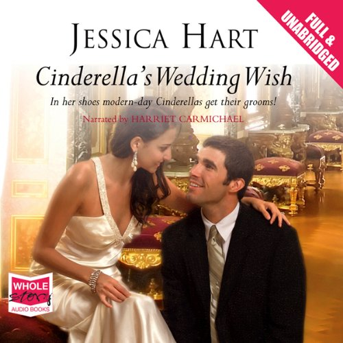 Cinderella's Wedding Wish                   By:                                                                                                                                 Jessica Hart                               Narrated by:                                                                                                                                 Harriet Carmichael                      Length: 5 hrs and 22 mins     9 ratings     Overall 3.7