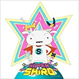 SUPER SHIRO 歌詞