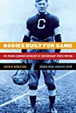 Bodies Built for Game: The Prairie Schooner Anthology of Contemporary Sports Writing
