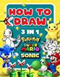 How To Draw Pokémon, Súper Mário, Sónic: Easy & Fun Step by Step Drawings! Learn To Draw All Your Favorite Characters
