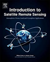 Introduction to Satellite Remote Sensing: Atmosphere, Ocean, Land and Cryosphere Applications (Telord 1403)
