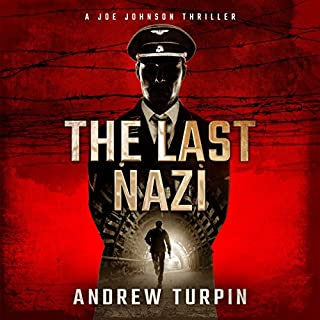 The Last Nazi: A Joe Johnson Thriller                   By:                                                                                                                                 Andrew Turpin                               Narrated by:                                                                                                                                 John Pirhalla                      Length: 12 hrs and 57 mins     41 ratings     Overall 3.8