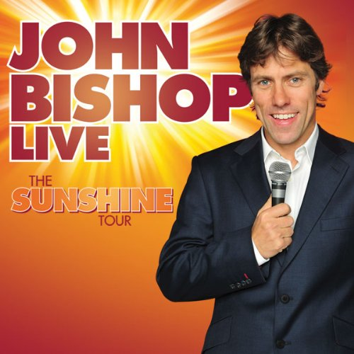 John Bishop Live: The Sunshine Tour audiobook cover art